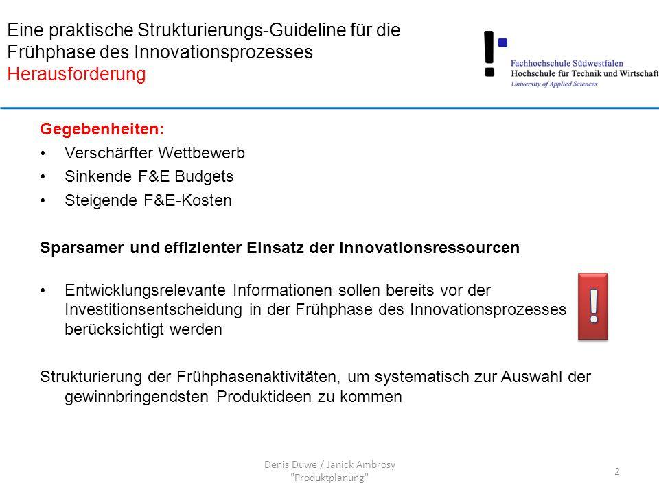Frage: Wie viel Struktur erträgt die Kreativität der Mitarbeiter, um die Innovationsprozesse in der Frühphase zu leiten.