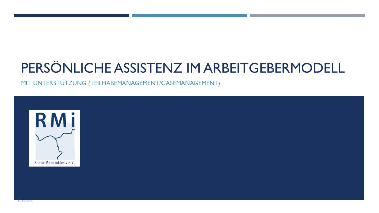 PERSÖNLICHE ASSISTENZ IM ARBEITGEBERMODELL MIT UNTERSTÜTZUNG (TEILHABEMANAGEMENT/CASEMANAGEMENT)