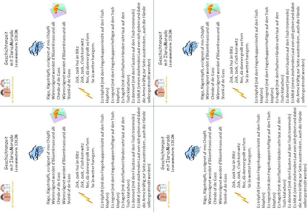 O du goldigs Sünneli Tue doch wieder schiene, Bitte blieb de ganz Tag da, Dass mir chönd verusse gah O du goldigs Sünneli Tue doch wieder schiene Animation nach dem Buch von Isabel Pin Ein Regentag im Zoo Schildkröten händ ihres Huus, immer bi sich obe druf; uf Schritt und Tritt, chunt ihres Huus mit.