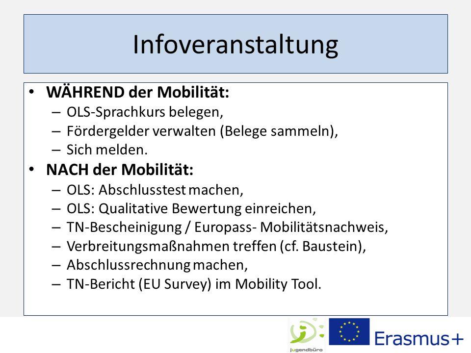 Infoveranstaltung WÄHREND der Mobilität: – OLS-Sprachkurs belegen, – Fördergelder verwalten (Belege sammeln), – Sich melden.