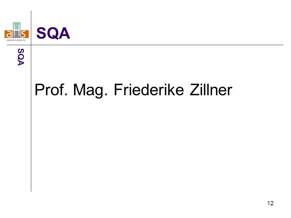 12 SQA Prof. Mag. Friederike Zillner