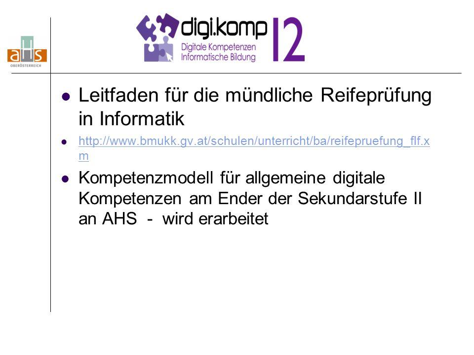 Leitfaden für die mündliche Reifeprüfung in Informatik http://www.bmukk.gv.at/schulen/unterricht/ba/reifepruefung_flf.x m http://www.bmukk.gv.at/schul