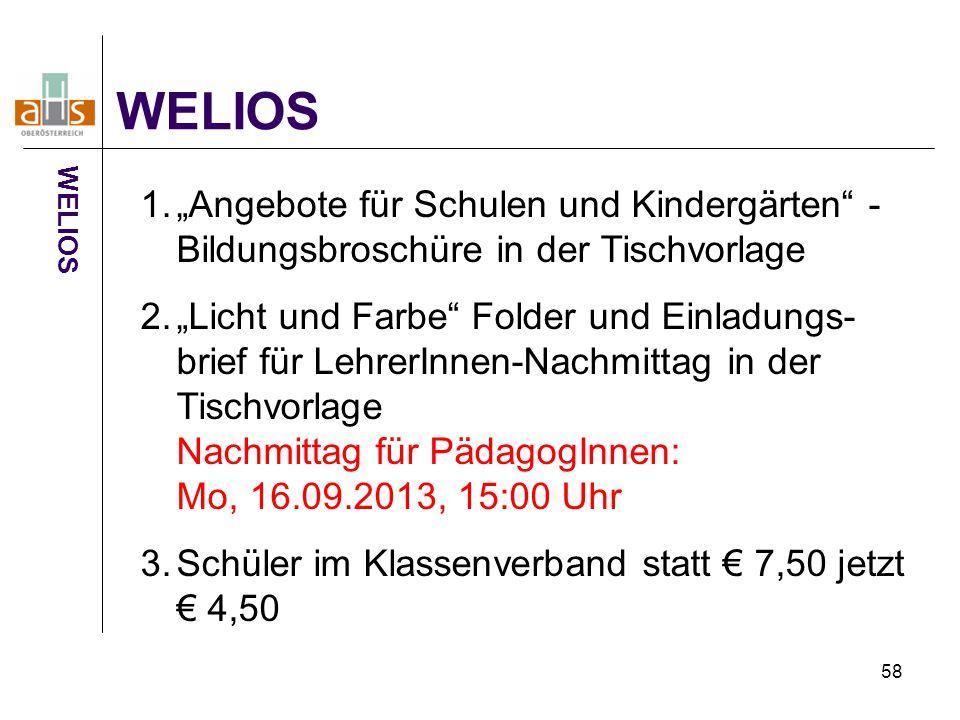 """58 WELIOS 1.""""Angebote für Schulen und Kindergärten"""" - Bildungsbroschüre in der Tischvorlage 2.""""Licht und Farbe"""" Folder und Einladungs- brief für Lehre"""