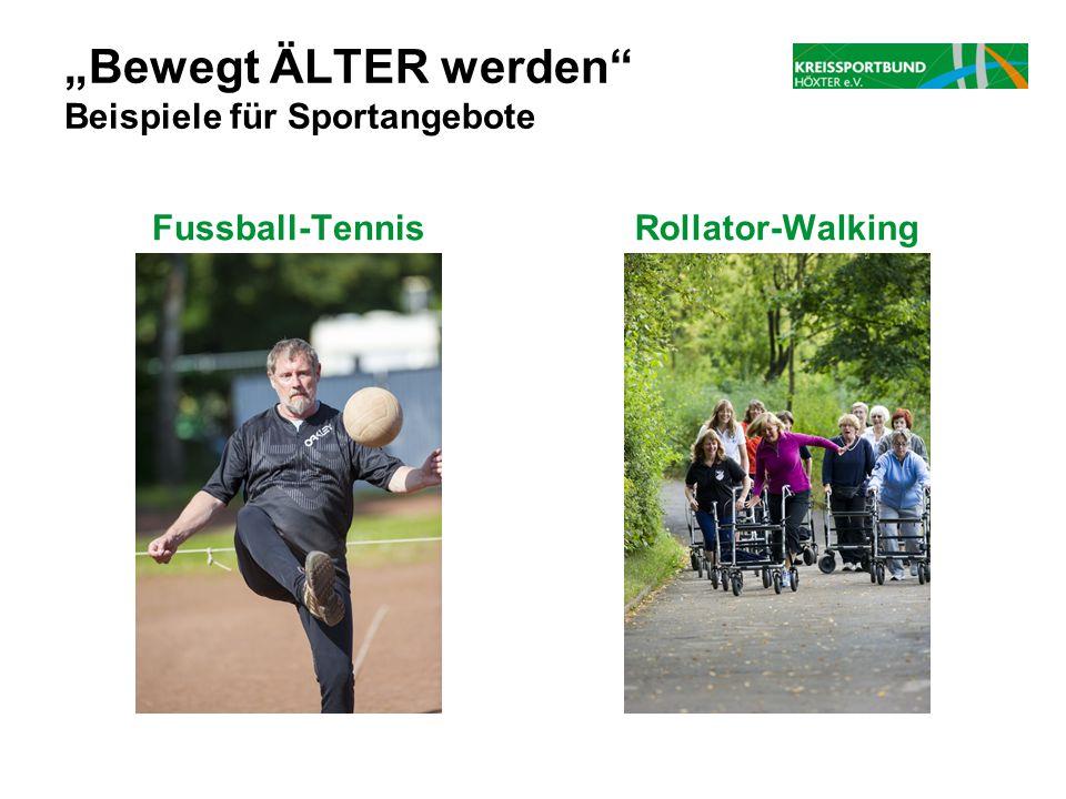 """""""Bewegt ÄLTER werden"""" Beispiele für Sportangebote Fussball-TennisRollator-Walking"""