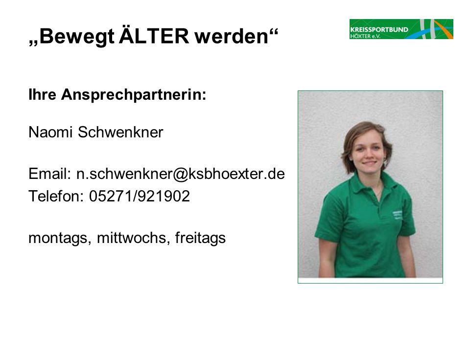 """Ihre Ansprechpartnerin: Naomi Schwenkner Email: n.schwenkner@ksbhoexter.de Telefon: 05271/921902 montags, mittwochs, freitags """"Bewegt ÄLTER werden"""""""