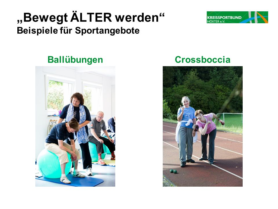 """""""Bewegt ÄLTER werden"""" Beispiele für Sportangebote BallübungenCrossboccia"""