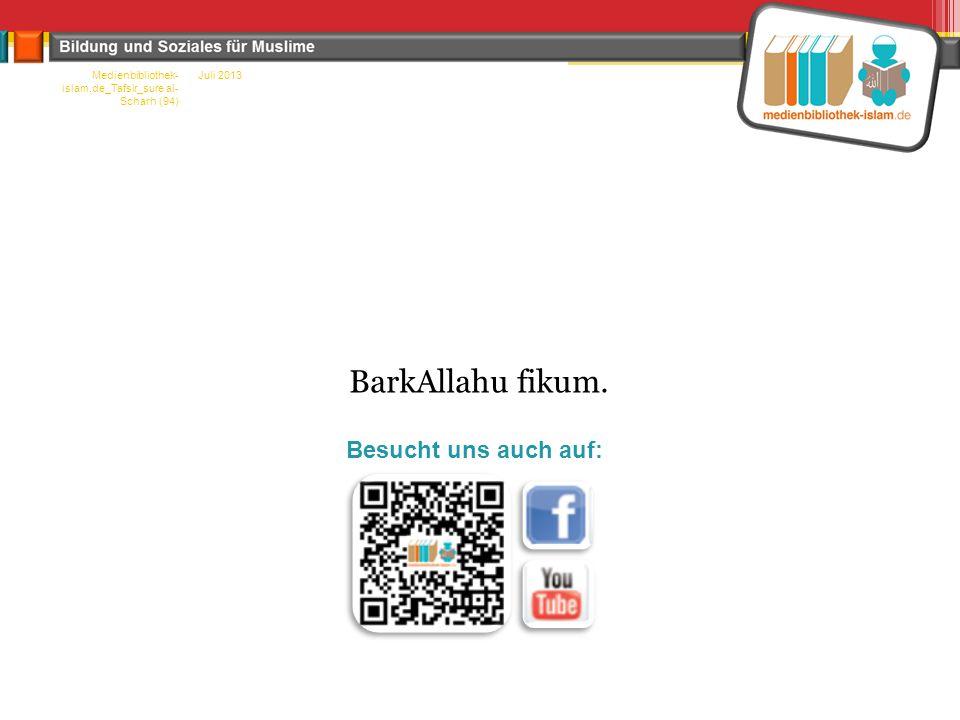 Juli 2013Medienbibliothek- islam.de_Tafsir_sure al- Scharh (94) BarkAllahu fikum.