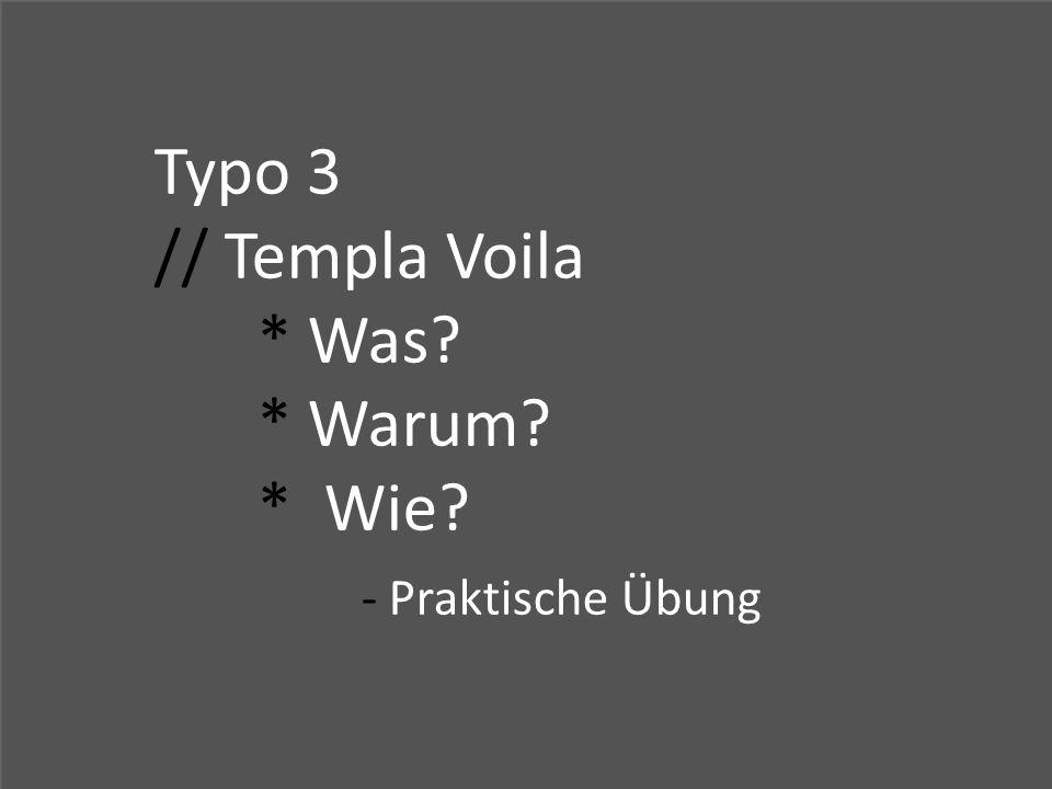 Typo 3 // Templa Voila * Was? * Warum? * Wie? - Praktische Übung