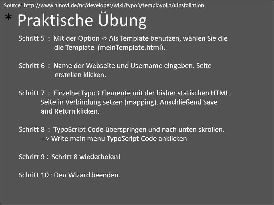 Source: http://www.alnovi.de/nc/developer/wiki/typo3/templavoila/#Installation * Praktische Übung Schritt 5 : Mit der Option -> Als Template benutzen, wählen Sie die die Template (meinTemplate.html).