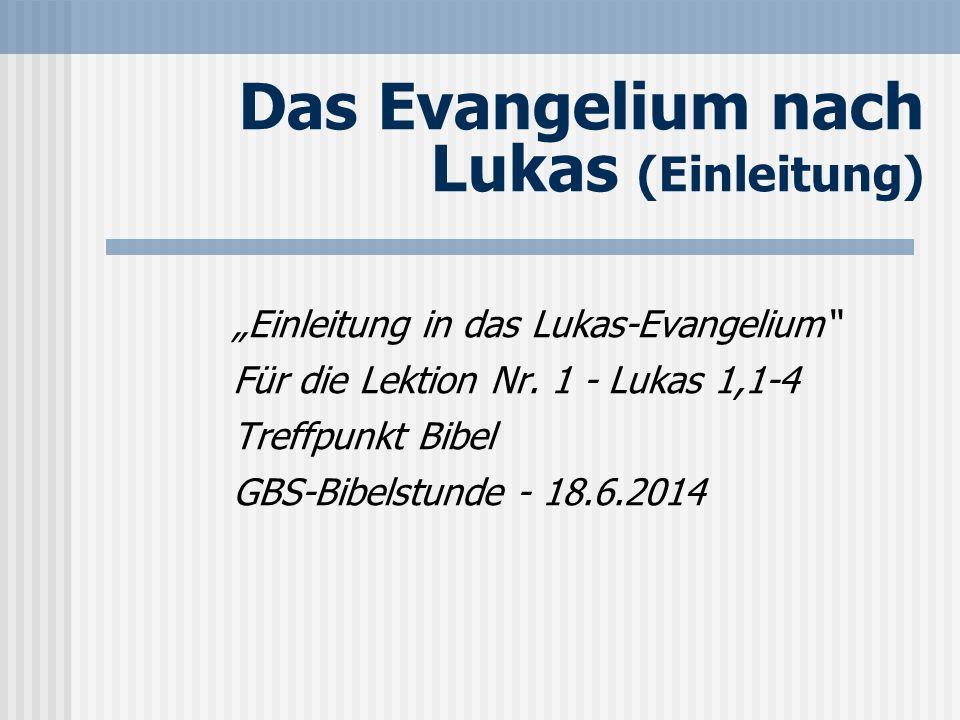 """Das Evangelium nach Lukas (Einleitung) """"Einleitung in das Lukas-Evangelium"""" Für die Lektion Nr. 1 - Lukas 1,1-4 Treffpunkt Bibel GBS-Bibelstunde - 18."""
