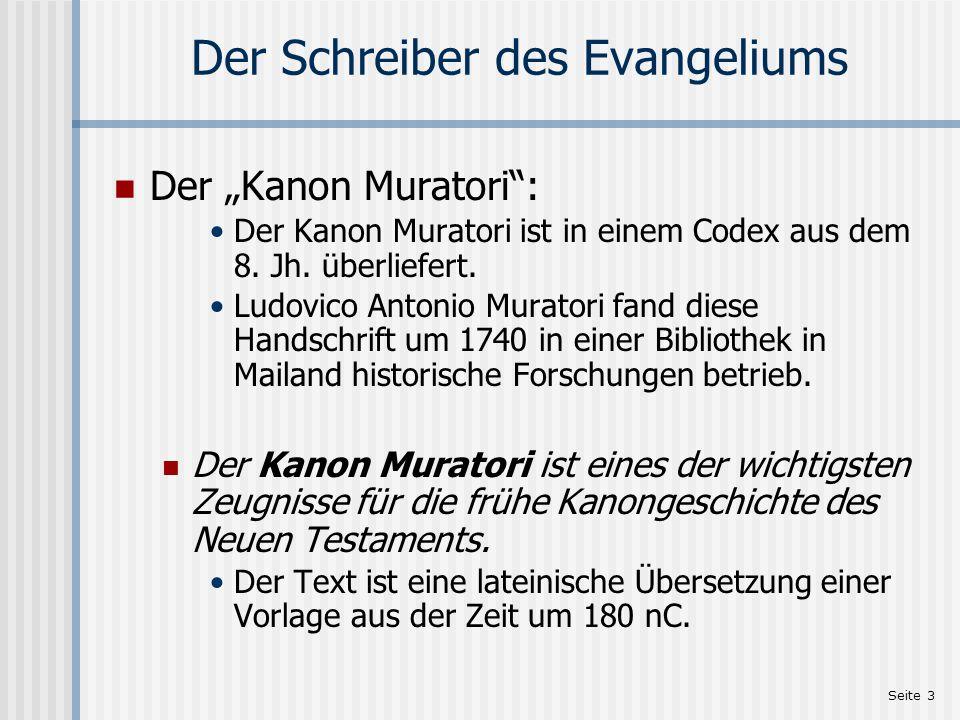 """Seite 3 Der Schreiber des Evangeliums Der """"Kanon Muratori"""": Der Kanon Muratori ist in einem Codex aus dem 8. Jh. überliefert. Ludovico Antonio Murator"""