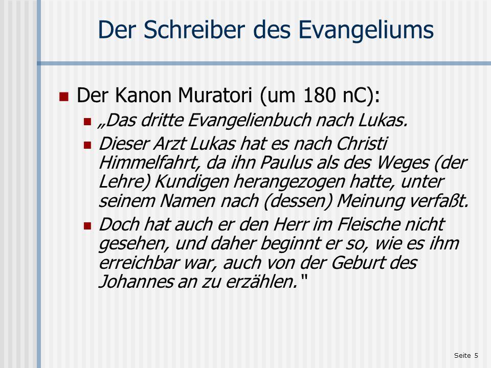 """Seite 5 Der Schreiber des Evangeliums Der Kanon Muratori (um 180 nC): """"Das dritte Evangelienbuch nach Lukas. Dieser Arzt Lukas hat es nach Christi Him"""