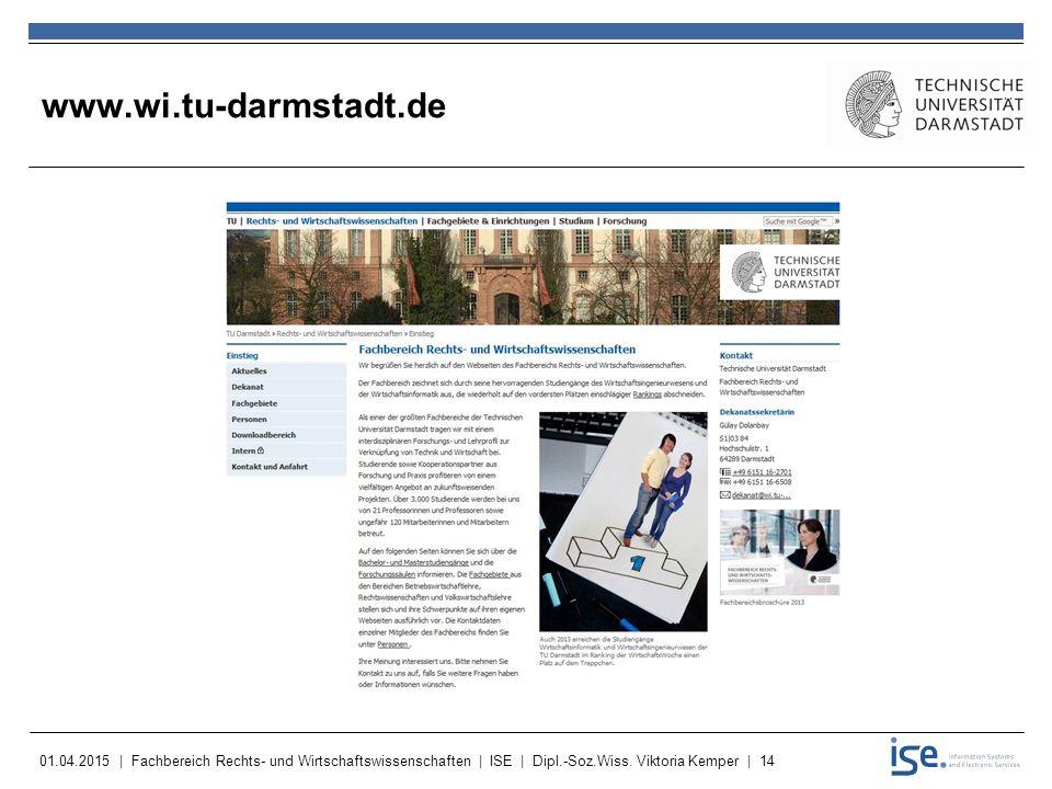 01.04.2015 | Fachbereich Rechts- und Wirtschaftswissenschaften | ISE | Dipl.-Soz.Wiss. Viktoria Kemper | 14 www.wi.tu-darmstadt.de