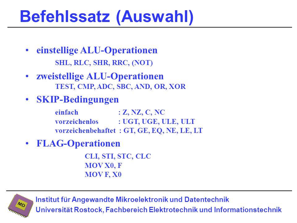 Institut für Angewandte Mikroelektronik und Datentechnik Universität Rostock, Fachbereich Elektrotechnik und Informationstechnik Befehls-Mapping (Auswahl) Kaum Doppelbelegung von Bitpositionen im Op-Code