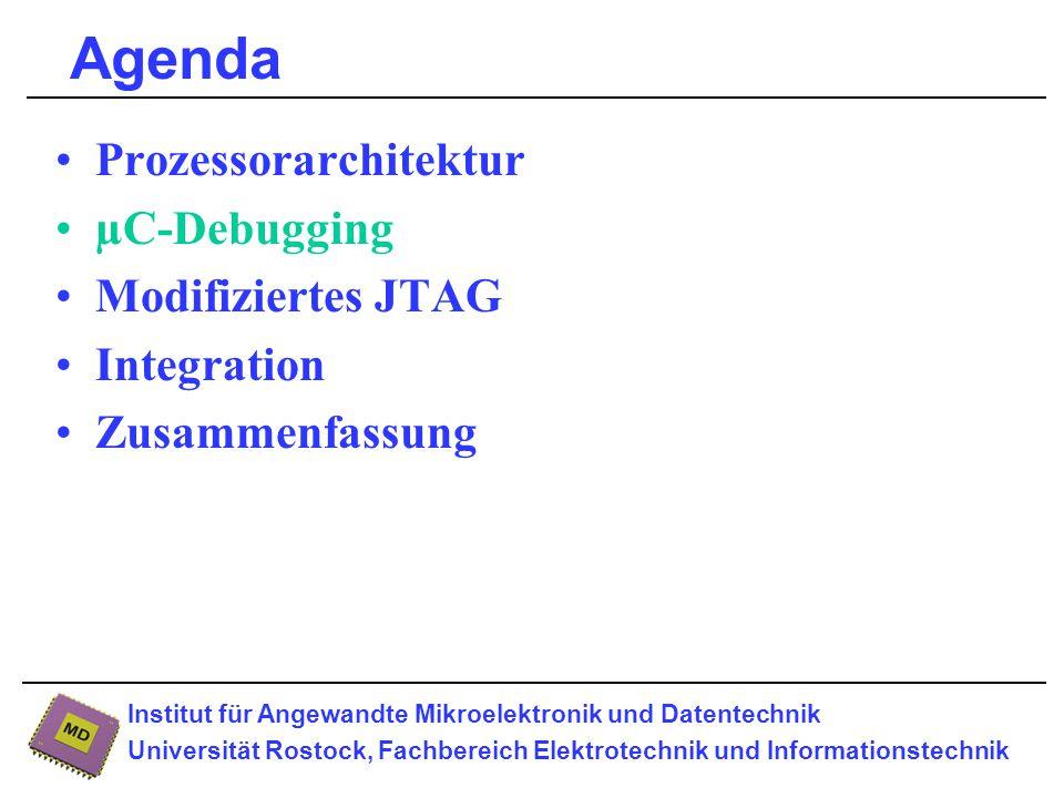 Institut für Angewandte Mikroelektronik und Datentechnik Universität Rostock, Fachbereich Elektrotechnik und Informationstechnik Zusammenfassung parametrierbarer VHDL-Core RUN4 Einsatz von modifiziertem JTAG für on-target-realtime-Software-Debugging automatische Integration in den design-flow