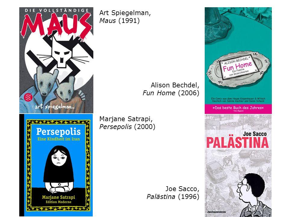 Art Spiegelman, Maus (1991) Marjane Satrapi, Persepolis (2000) Alison Bechdel, Fun Home (2006) Joe Sacco, Palästina (1996)