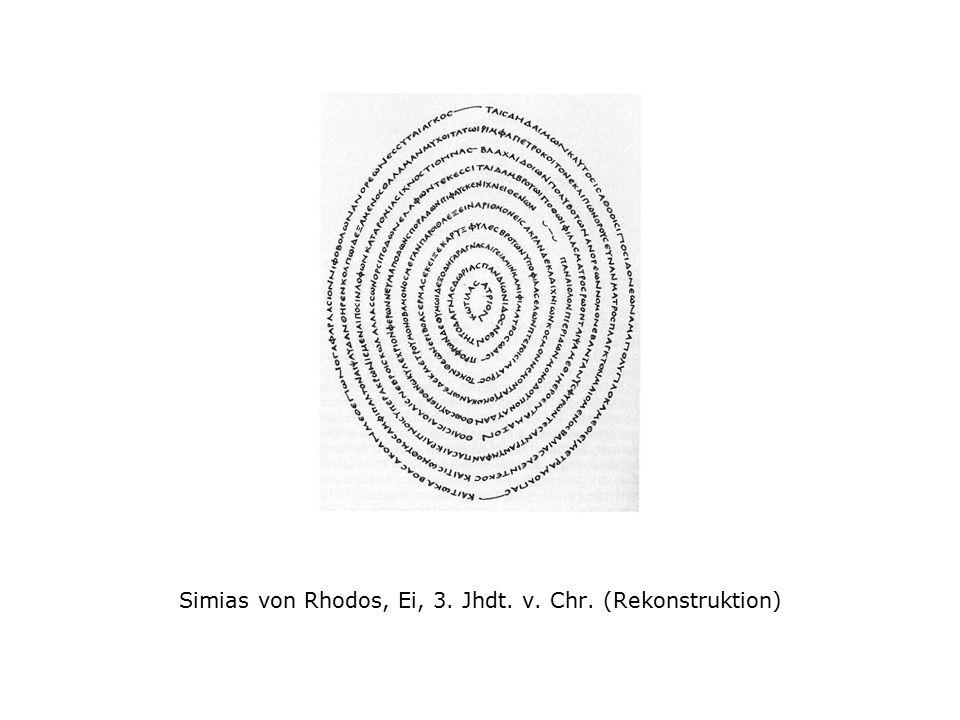Simias von Rhodos, Ei, 3. Jhdt. v. Chr. (Rekonstruktion)