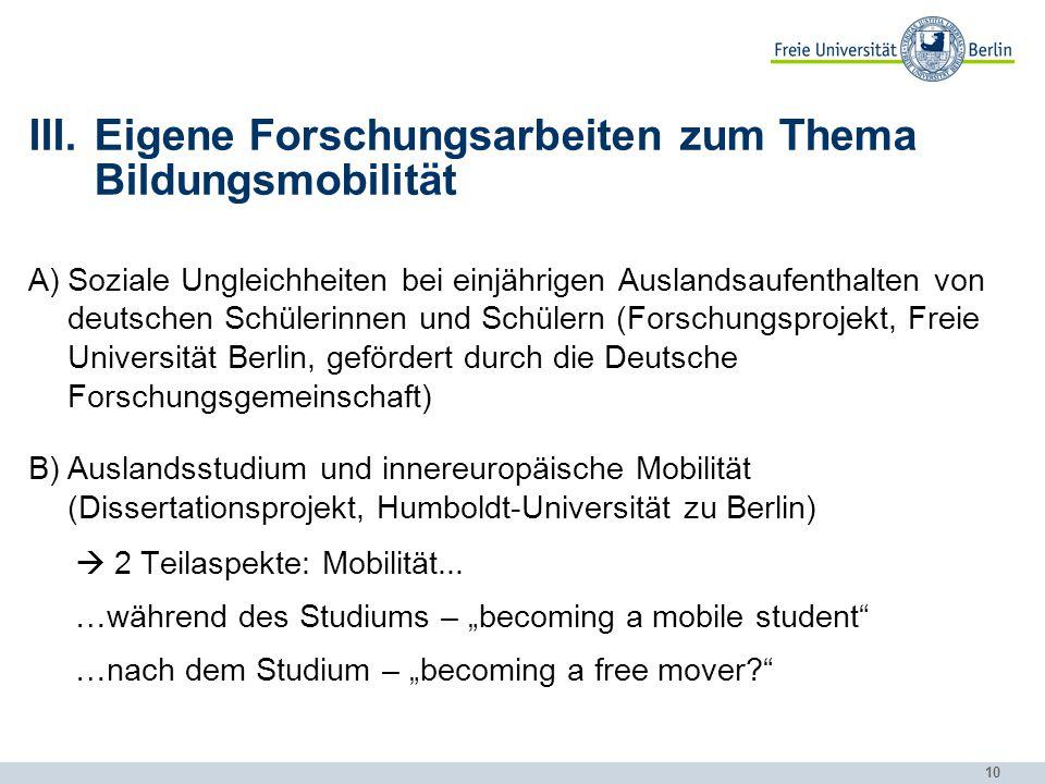 10 III.Eigene Forschungsarbeiten zum Thema Bildungsmobilität A)Soziale Ungleichheiten bei einjährigen Auslandsaufenthalten von deutschen Schülerinnen