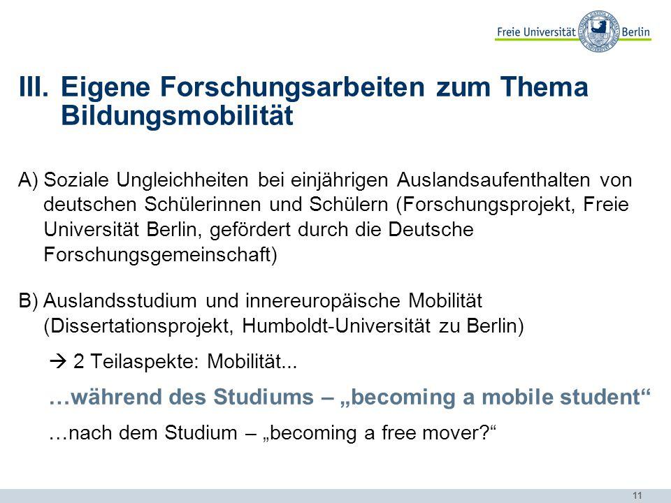 11 III.Eigene Forschungsarbeiten zum Thema Bildungsmobilität A)Soziale Ungleichheiten bei einjährigen Auslandsaufenthalten von deutschen Schülerinnen