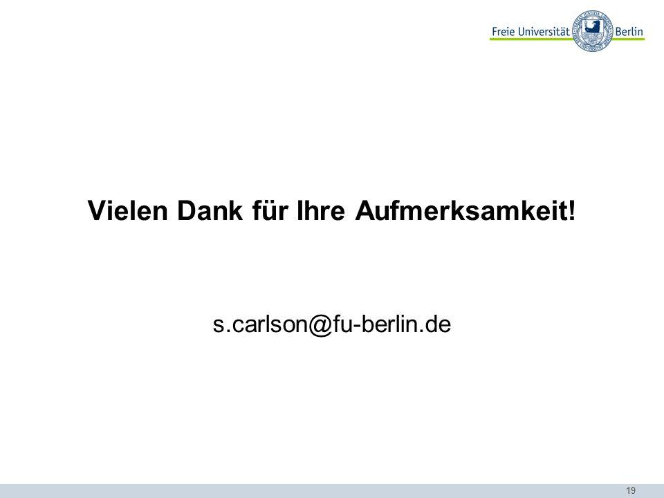 19 Vielen Dank für Ihre Aufmerksamkeit! s.carlson@fu-berlin.de