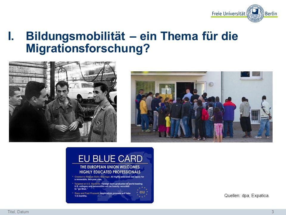 3 Titel, Datum I.Bildungsmobilität – ein Thema für die Migrationsforschung? Quellen: dpa, Expatica.