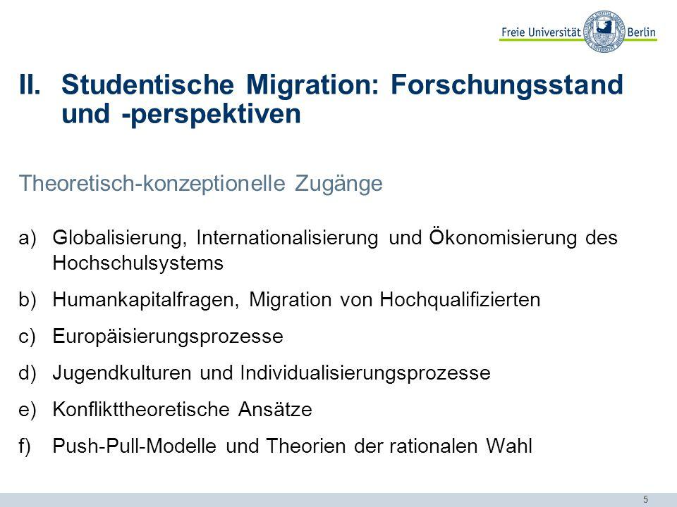 5 II.Studentische Migration: Forschungsstand und -perspektiven Theoretisch-konzeptionelle Zugänge a)Globalisierung, Internationalisierung und Ökonomis