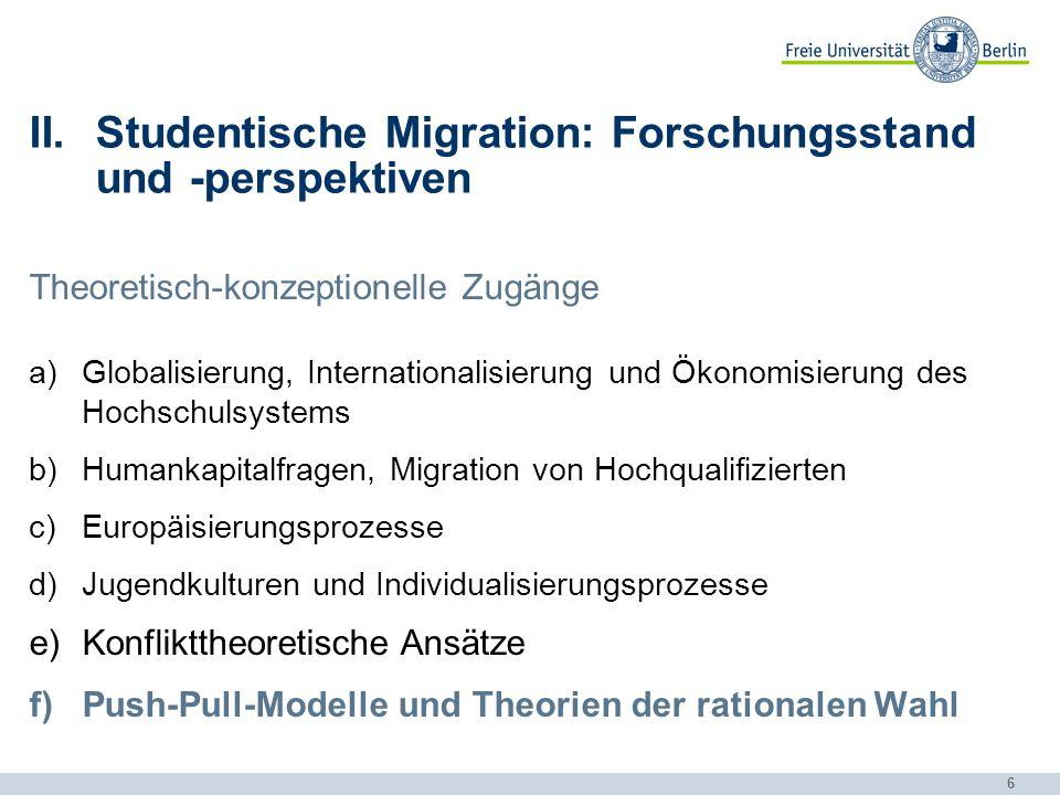 6 II.Studentische Migration: Forschungsstand und -perspektiven Theoretisch-konzeptionelle Zugänge a)Globalisierung, Internationalisierung und Ökonomis