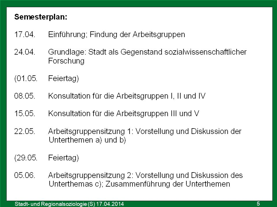 5 Sozialraumanalyse 25.10.2011 Stadt- und Regionalsoziologie (S) 17.04.2014