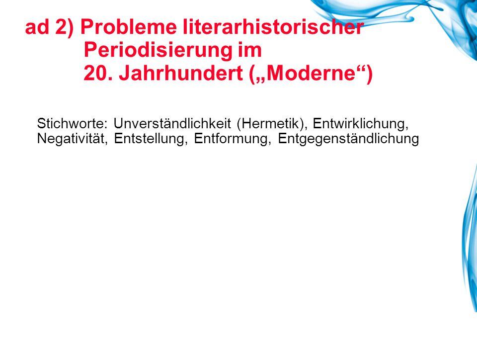 ad 2) Probleme literarhistorischer Periodisierung im 20.
