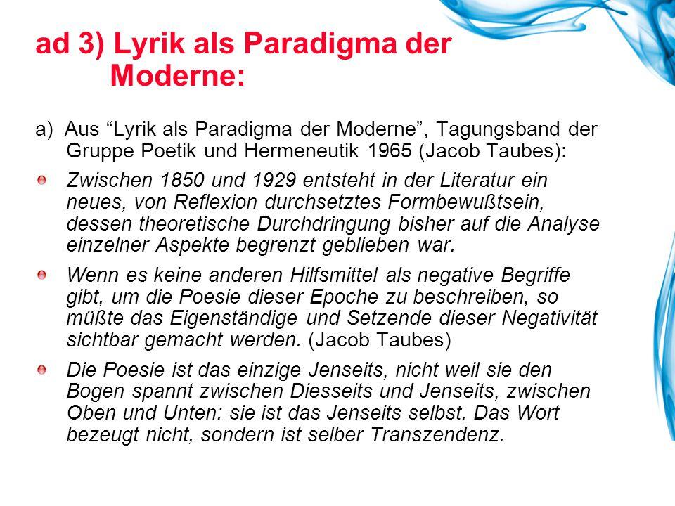 "ad 3) Lyrik als Paradigma der Moderne: a) Aus ""Lyrik als Paradigma der Moderne"", Tagungsband der Gruppe Poetik und Hermeneutik 1965 (Jacob Taubes): Zw"
