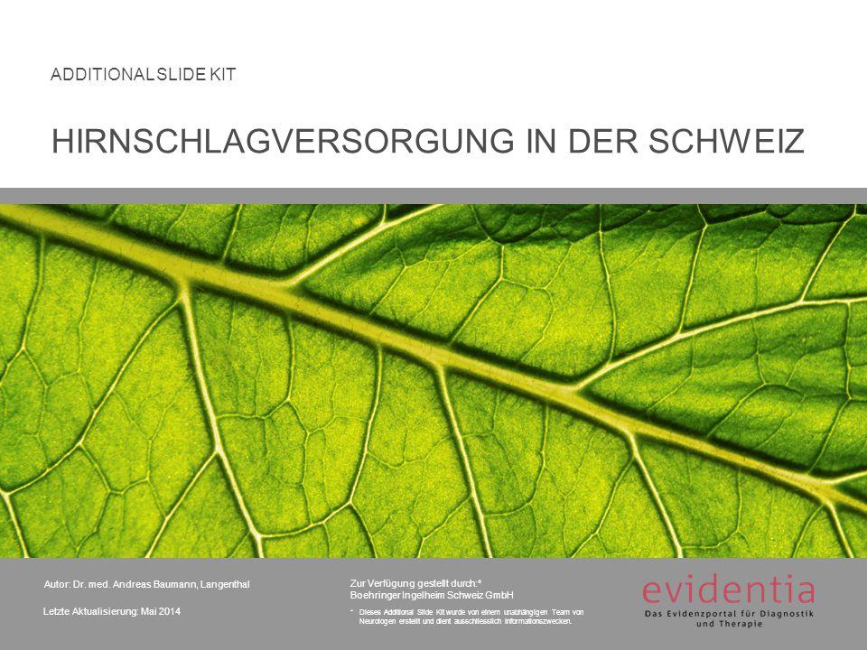 Autor: Dr. med. Andreas Baumann, Langenthal Letzte Aktualisierung: Mai 2014 ADDITIONAL SLIDE KIT Zur Verfügung gestellt durch:* Boehringer Ingelheim S