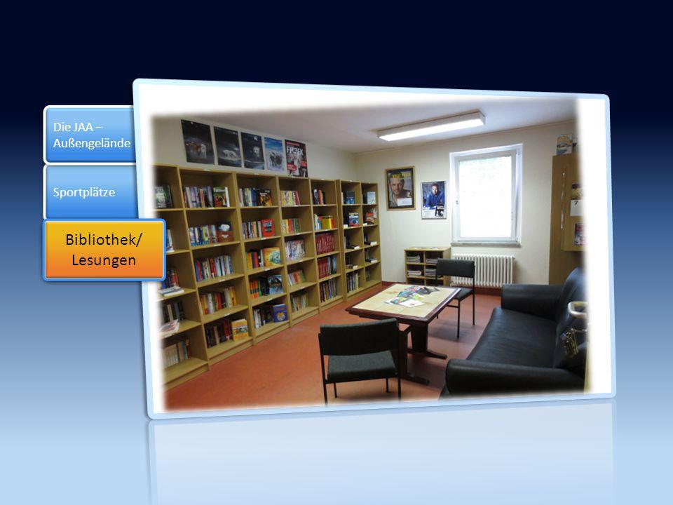 Sectin 3 Die JAA – Außengelände Die JAA – Außengelände Bibliothek/ Lesungen Bibliothek/ Lesungen