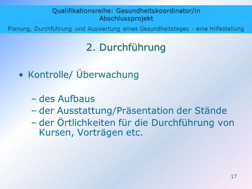 Qualifikationsreihe: Gesundheitskoordinator/in Abschlussprojekt Planung, Durchführung und Auswertung eines Gesundheitstages - eine Hilfestellung 17 2.