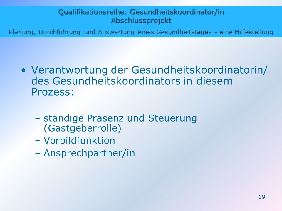 Qualifikationsreihe: Gesundheitskoordinator/in Abschlussprojekt Planung, Durchführung und Auswertung eines Gesundheitstages - eine Hilfestellung 19 Ve
