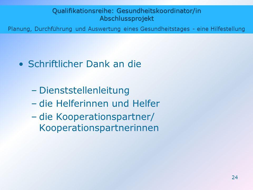 Qualifikationsreihe: Gesundheitskoordinator/in Abschlussprojekt Planung, Durchführung und Auswertung eines Gesundheitstages - eine Hilfestellung 24 Sc