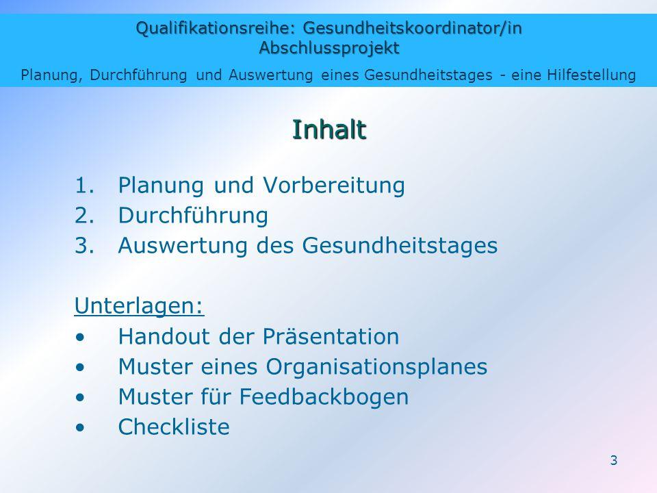 Qualifikationsreihe: Gesundheitskoordinator/in Abschlussprojekt Planung, Durchführung und Auswertung eines Gesundheitstages - eine Hilfestellung 3 Inh