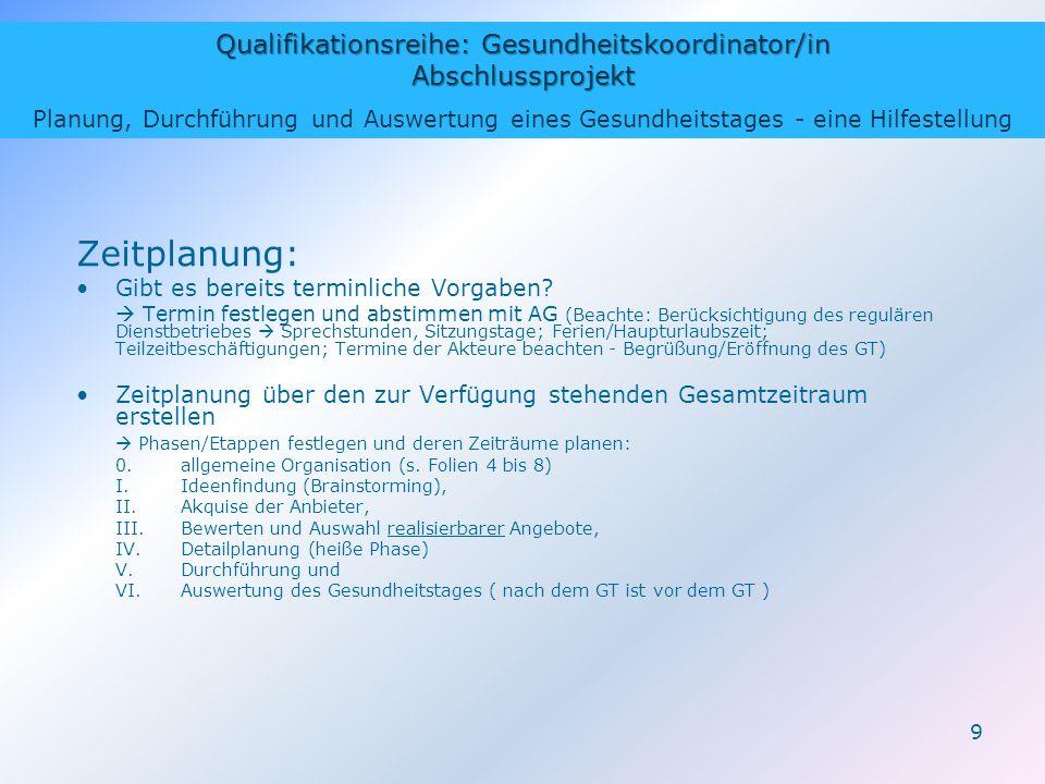 Qualifikationsreihe: Gesundheitskoordinator/in Abschlussprojekt Planung, Durchführung und Auswertung eines Gesundheitstages - eine Hilfestellung 9 Zei