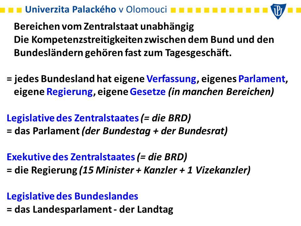 Legislative der Stadtstaaten = das Abgeordnetenhaus Berlin die Hamburgische Bürgerschaft die Bremische Bürgerschaft Exekutive des Bundeslandes = die Landesregierung Exekutive der Stadtstaaten = der Senat