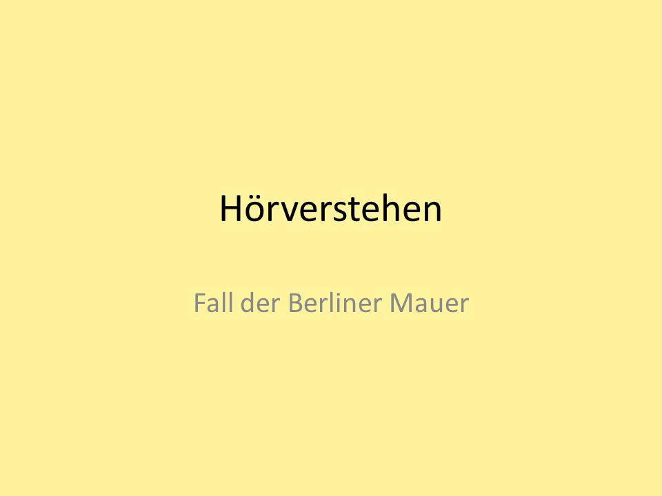 Hörverstehen Fall der Berliner Mauer