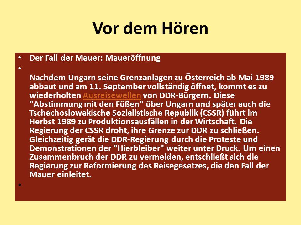 Der Fall der Mauer: Maueröffnung Nachdem Ungarn seine Grenzanlagen zu Österreich ab Mai 1989 abbaut und am 11.