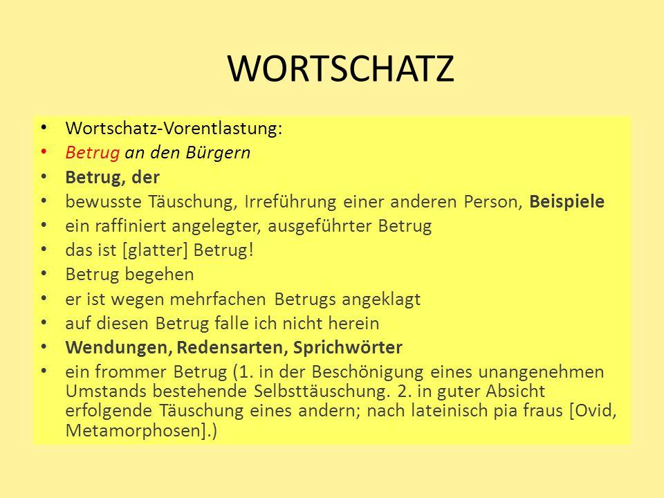 WORTSCHATZ Wortschatz-Vorentlastung: Betrug an den Bürgern Betrug, der bewusste Täuschung, Irreführung einer anderen Person, Beispiele ein raffiniert