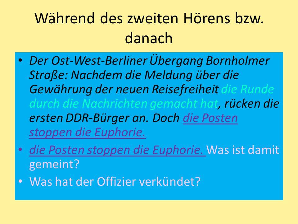 Während des zweiten Hörens bzw. danach Der Ost-West-Berliner Übergang Bornholmer Straße: Nachdem die Meldung über die Gewährung der neuen Reisefreihei