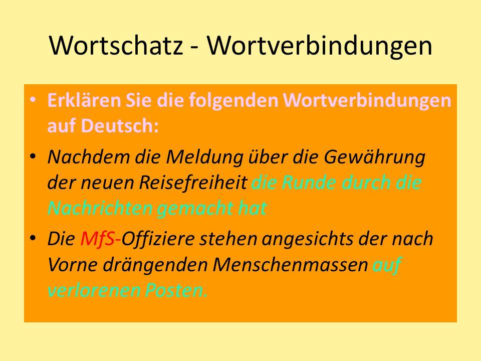 Wortschatz - Wortverbindungen Erklären Sie die folgenden Wortverbindungen auf Deutsch: Nachdem die Meldung über die Gewährung der neuen Reisefreiheit