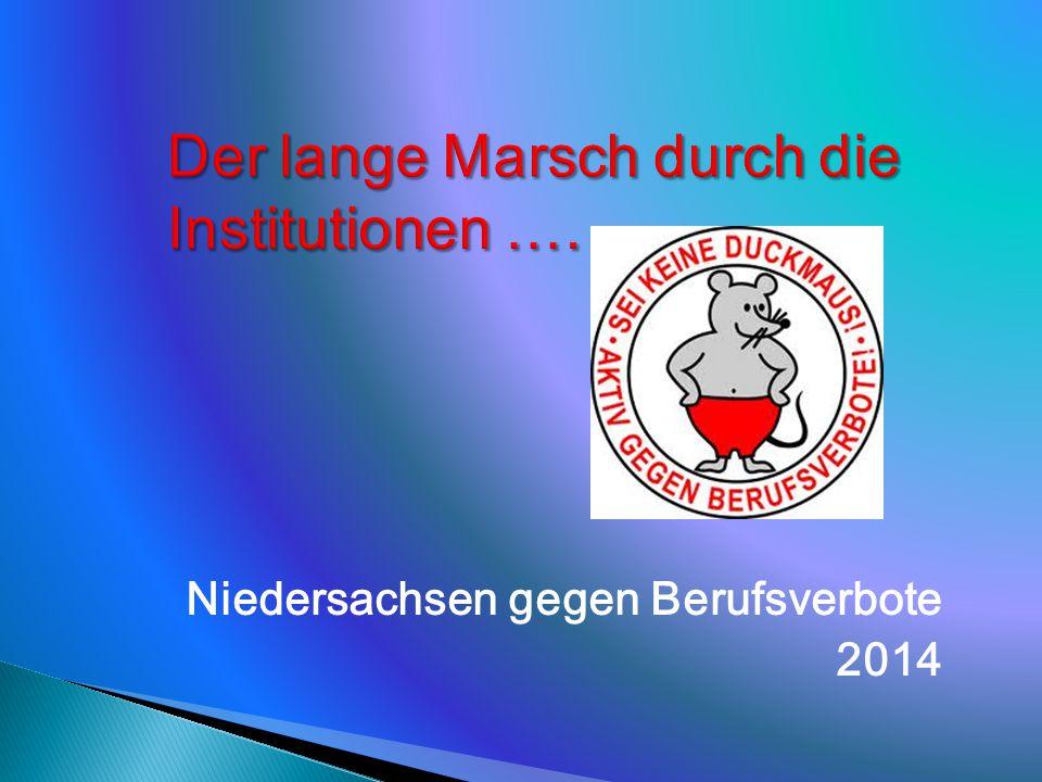 Der lange Marsch durch die Institutionen …. Niedersachsen gegen Berufsverbote 2014