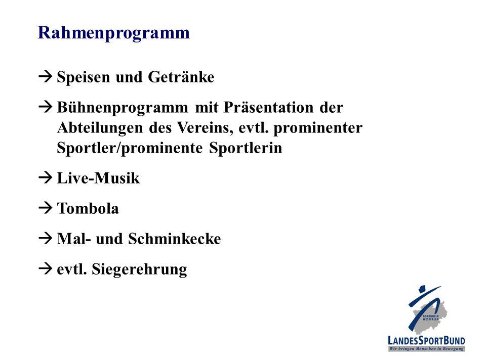 Rahmenprogramm  Speisen und Getränke  Bühnenprogramm mit Präsentation der Abteilungen des Vereins, evtl. prominenter Sportler/prominente Sportlerin