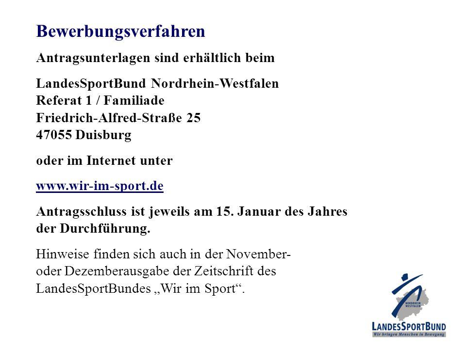 Bewerbungsverfahren Antragsunterlagen sind erhältlich beim LandesSportBund Nordrhein-Westfalen Referat 1 / Familiade Friedrich-Alfred-Straße 25 47055