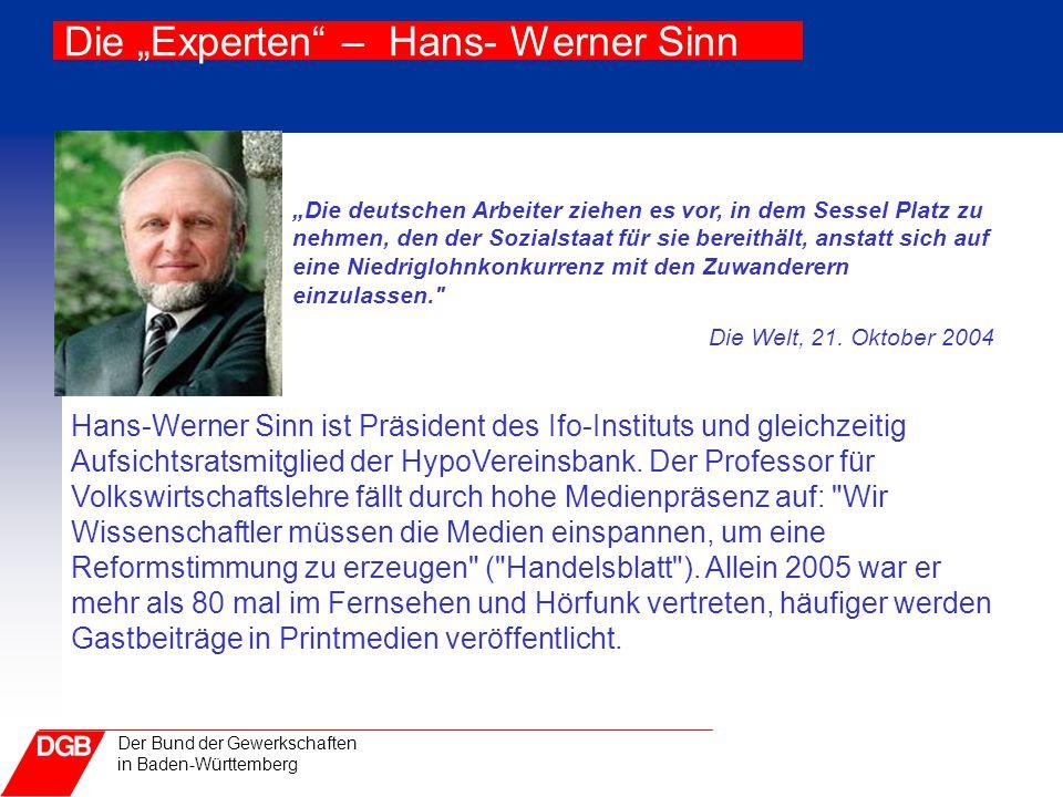 """Der Bund der Gewerkschaften in Baden-Württemberg Die """"Experten"""" – Hans- Werner Sinn """"Die deutschen Arbeiter ziehen es vor, in dem Sessel Platz zu nehm"""
