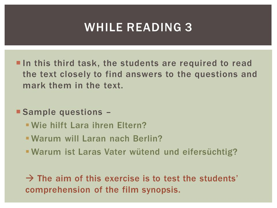  In this third task, the students are required to read the text closely to find answers to the questions and mark them in the text.  Sample question