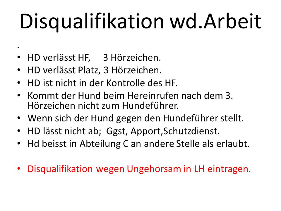 Disqualifikation wd.Arbeit. HD verlässt HF, 3 Hörzeichen.