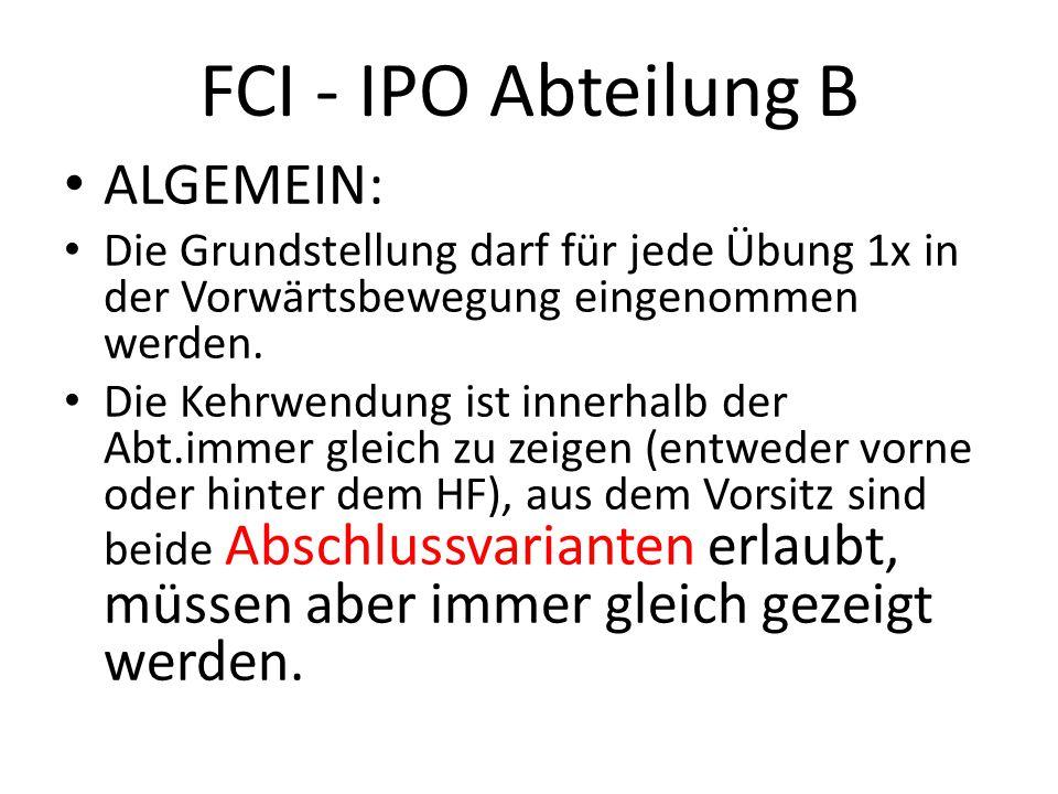 FCI - IPO Abteilung B ALGEMEIN: Die Grundstellung darf für jede Übung 1x in der Vorwärtsbewegung eingenommen werden.